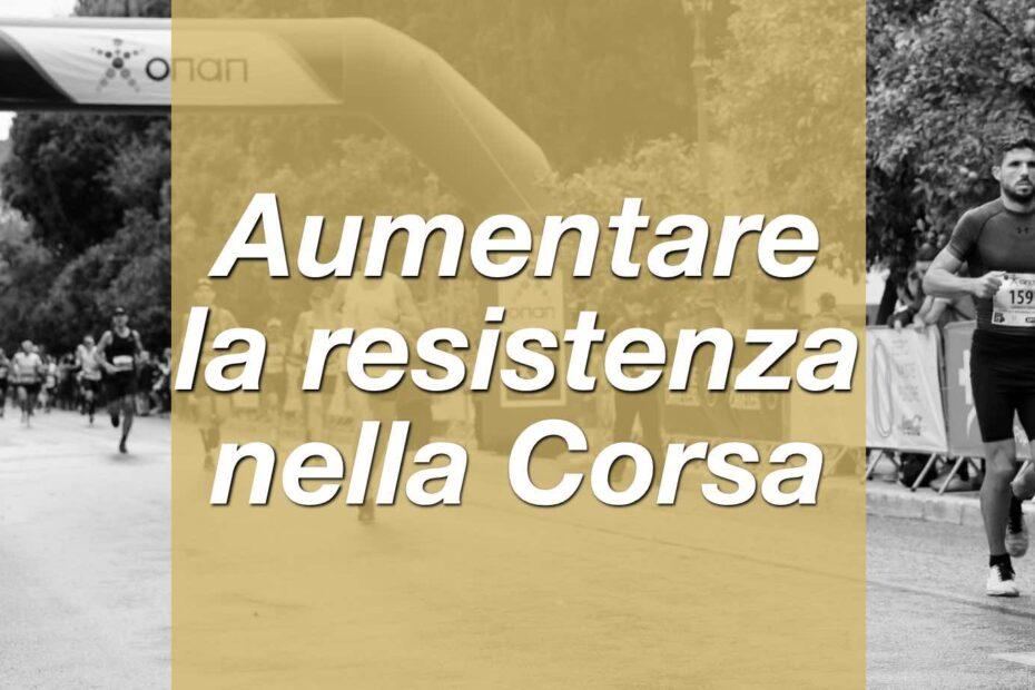aumentare_resistenza_corsa